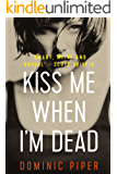 Kiss Me When I'm Dead: a gripping, fast-paced, action-packed detective thriller (PI Daniel Beckett Series)