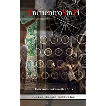 Encuentro Sin Ti (Spanish Edition) Jul 31, 2018