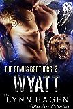 Wyatt [The Remus Brothers 2] (Siren Publishing The Lynn Hagen ManLove Collection)