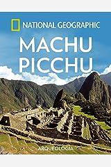 Machu Picchu (ARQUEOLOGÍA) (Spanish Edition) Kindle Edition