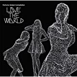 Perfume Global Compilation LOVE THE WORLD(初回限定盤)(DVD付)