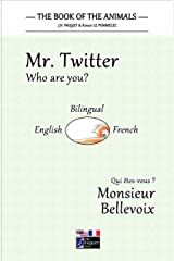 The Book of The Animals - Mr. Twitter (Bilingual English-French) (The Book of The Animals - Who Are You? (Bilingual) 3) Kindle Edition