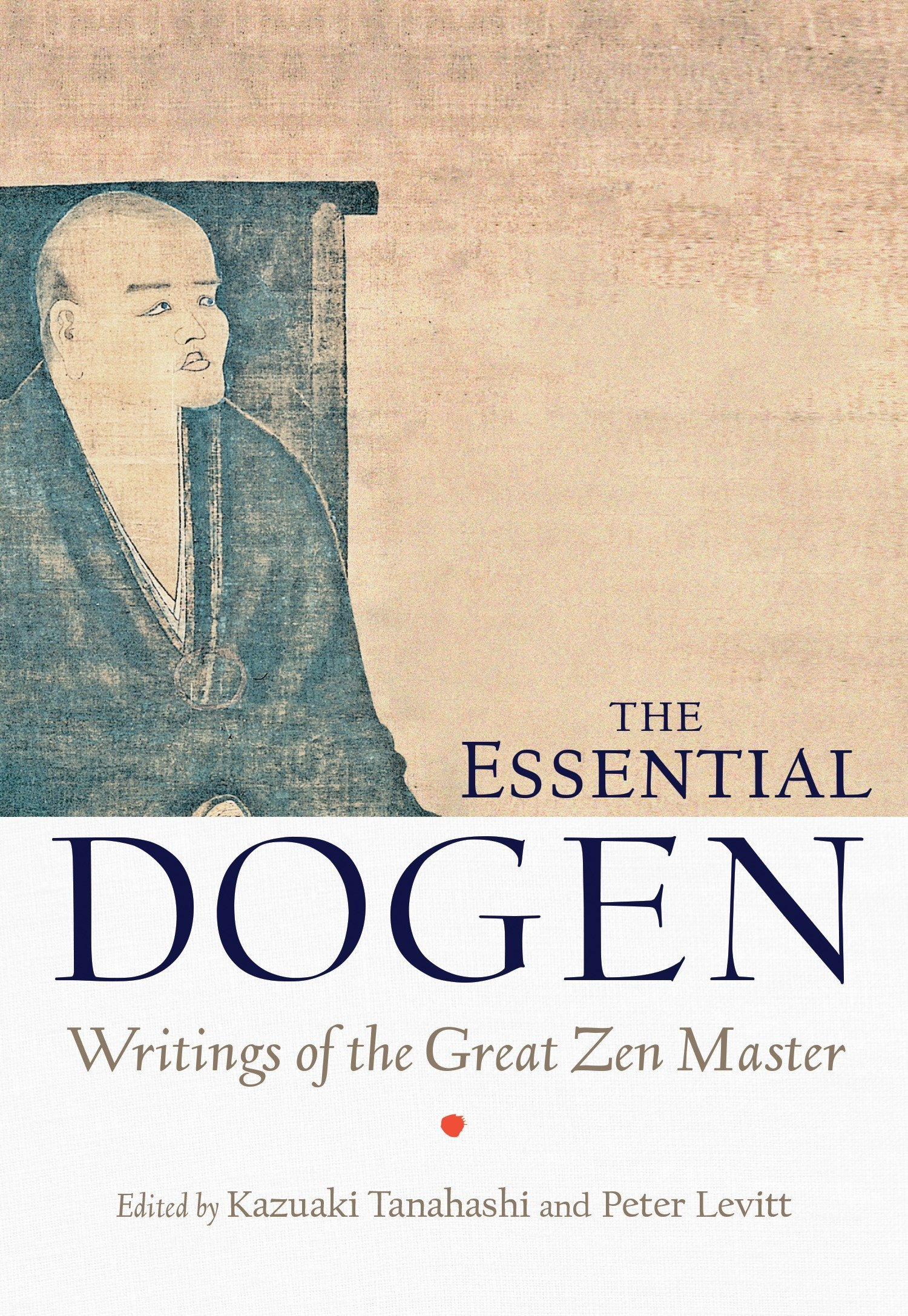 The Essential Dogen: Writings of the Great Zen Master ebook