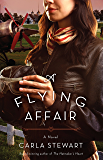 A Flying Affair: A Novel