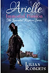 Arielle Immortal Passion (Immortal Rapture Series Book 3) Kindle Edition