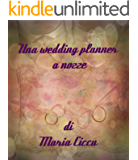 Una wedding planner a nozze