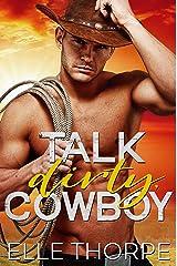 Talk Dirty, Cowboy (Dirty Cowboy Book 1) Kindle Edition