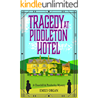 Tragedy at Piddleton Hotel (Churchill and Pemberley Series Book 1) (Churchill and Pemberley Cozy Mystery Series)