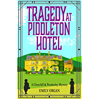Tragedy at Piddleton Hotel (Churchill and Pemberley Series Book 1) (English Edition)