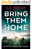 Bring Them Home (Detective Karen Hart Book 1) (English Edition)
