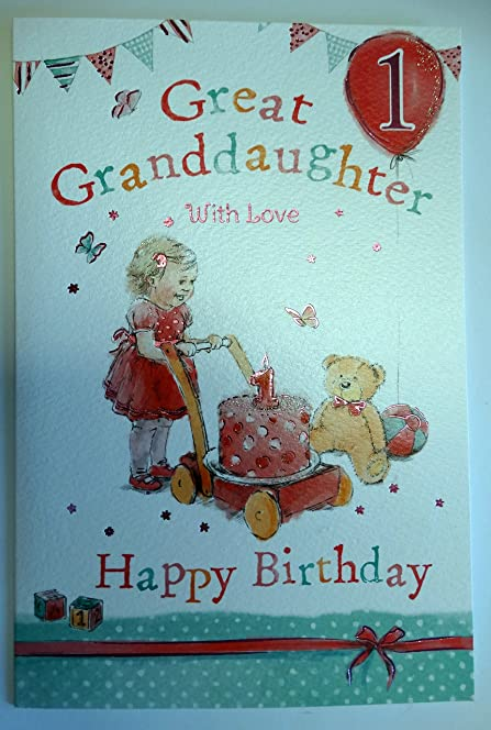 Great Granddaughter 1st 1 Today Happy Birthday Card With A Lovely – 1st Birthday Card Verses