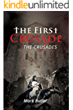 The First Crusade: The Crusades