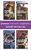 Harlequin Romantic Suspense August 2015 Box Set: Playing with Fire\The Temptation of Dr. Colton\Operation Homecoming\Alec's Royal Assignment