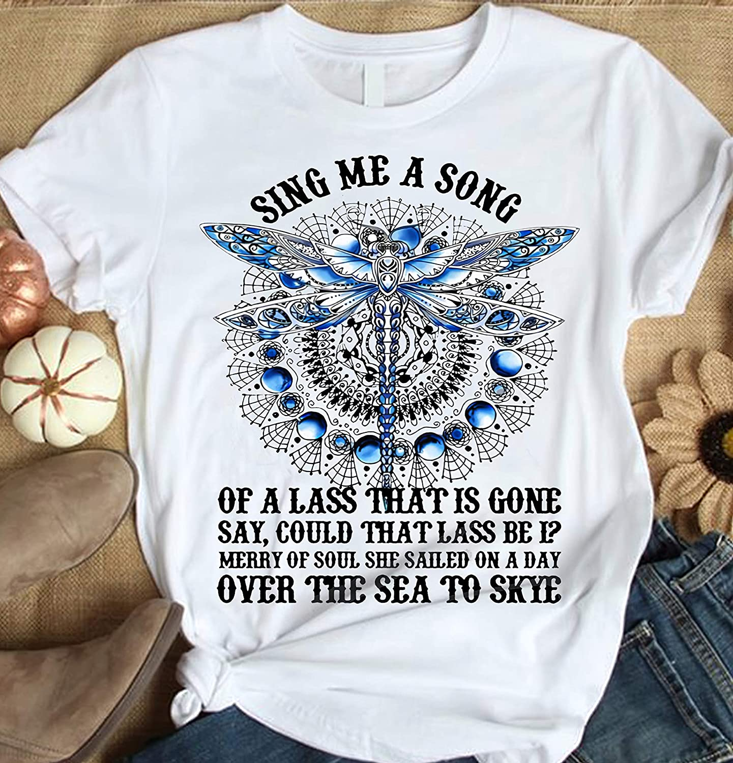 Dragonfly Sing Me a song of a lass that is gone over the sea to skye shirt funny Unisex Short Long Sleeve Ladies V-Neck Tank Men Women Tee Gifts