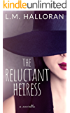 The Reluctant Heiress: A Novella (The Reluctant Series Book 2)