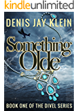 Something Olde: Book I of The Divel Chronicles