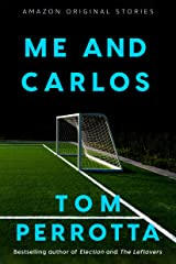 Me and Carlos Kindle Edition