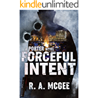 Forceful Intent: A Porter Novel (The Porter Series Book 1)