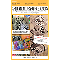Zentangle Inspired Crafts: A Beginners Guide to Zentangle Art and Zentangle Inspired Art and Craft Projects (English…