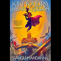 Kiki Kallira Breaks a Kingdom (English Edition)