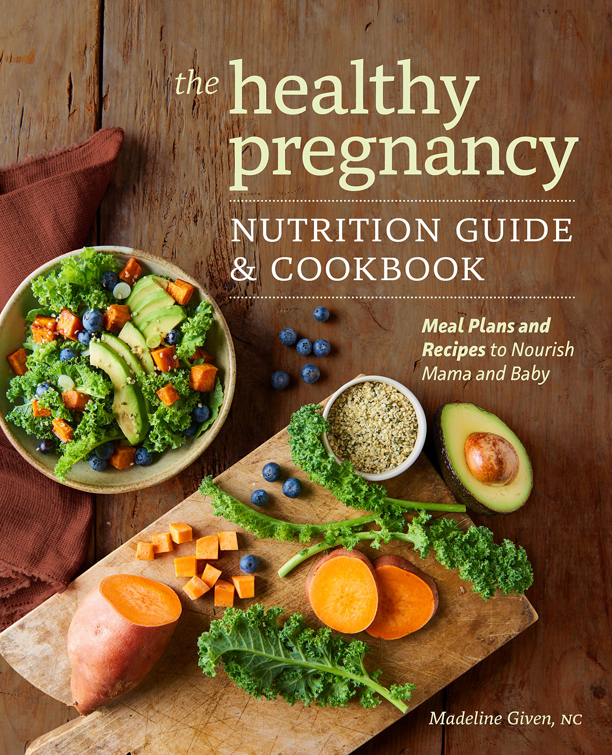 Image result for The Healthy Pregnancy Nutrition Guide & Cookbook: Meal Plans and Recipes to Nourish Mama and Baby