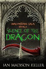 Silence of the Dragon (Dragonsbane Saga Book 4) Kindle Edition