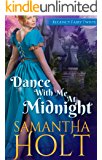 Dance With Me At Midnight (Regency Fairy Twists Book 3)