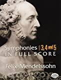 Symphonies Nos. 3, 4 and 5 in Full Score (Dover Music Scores)