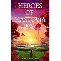 Heroes of Hastovia Book 1: The First Adventure