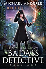 How To Be A Badass Detective: Book One Kindle Edition
