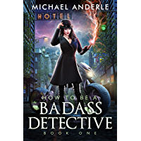 How To Be A Badass Detective: Book One (English Edition)