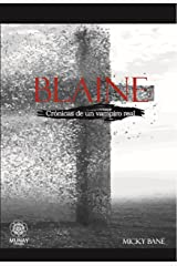 Blaine (Crónicas de un vampiro real nº 1) (Spanish Edition) Kindle Edition
