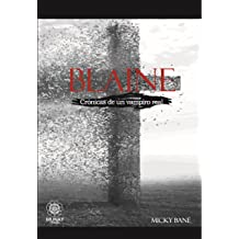 Blaine (Crónicas de un vampiro real nº 1) (Spanish Edition) Mar 20, 2014
