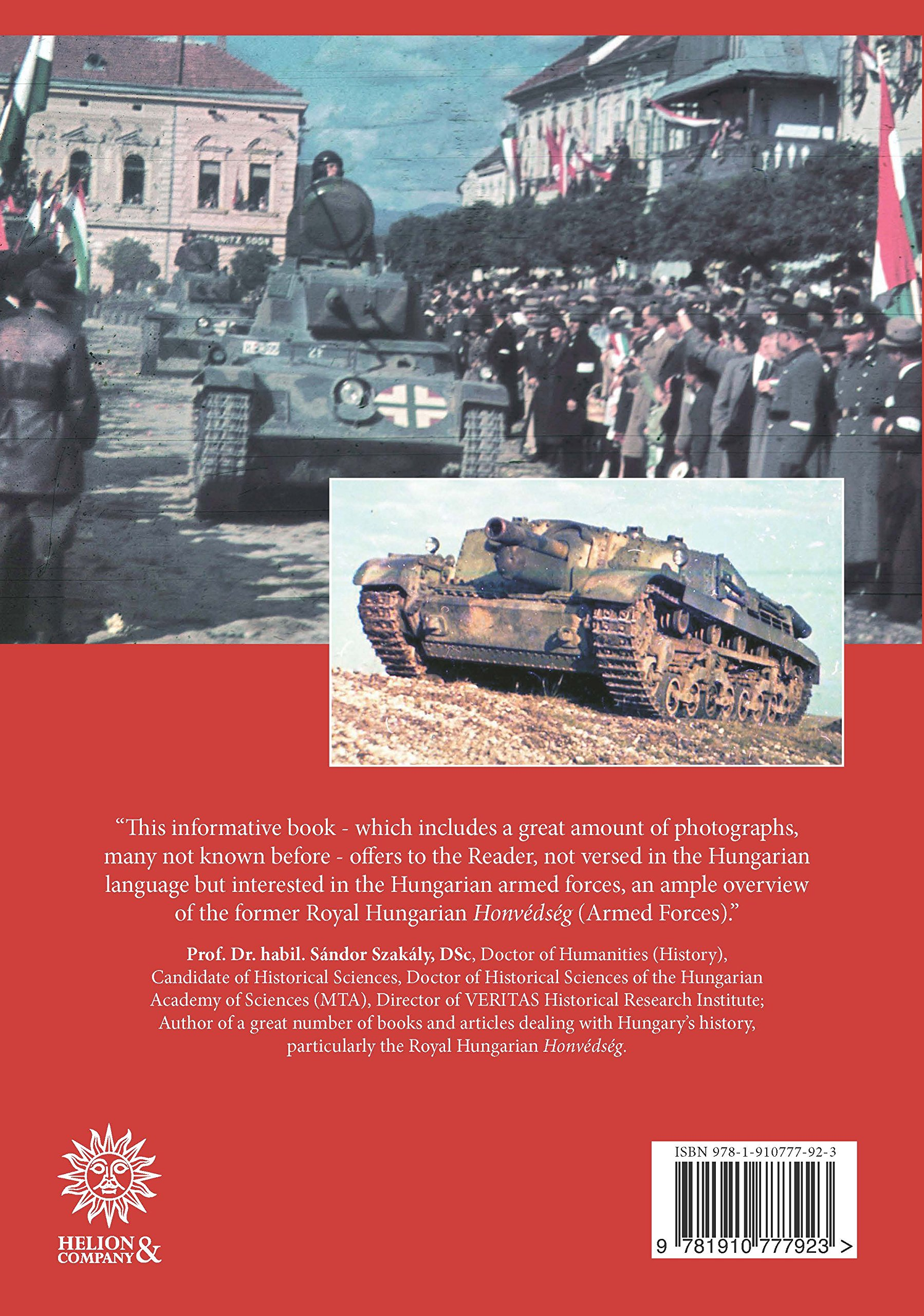 Magyar Warriors Volume 2: The History Of The Royal Hungarian Armed Forces,  19191945: D�nes Bern�d, Charles K Kliment: 9781910777923: Amazon:  Books