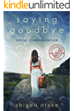 Saying Goodbye: Special Combined Edition (Passports and Promises Book 1)