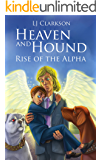 Heaven and Hound: Rise of the Alpha (Heaven and Hound series)