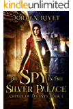The Spy in the Silver Palace (Empire of Talents Book 1)