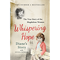Whispering Hope - Diane's Story: The True Story of the Magdalene Women