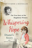 Whispering Hope - Diane's Story: The True Story of the Magdalene Women (English Edition)