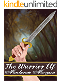 The Warrior Elf (The Chronicles of Terah Book 4)