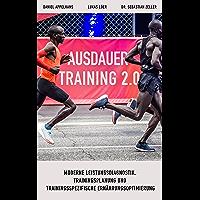 Ausdauertraining 2.0: Moderne Leistungsdiagnostik, Trainingsplanung und trainingsspezifische Ernährungsoptimierung (German Edition)