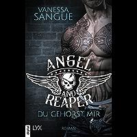 Angel & Reaper - Du gehörst mir (German Edition)