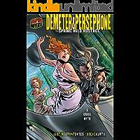 Demeter & Persephone: Spring Held Hostage [A Greek Myth] (Graphic Myths and Legends)