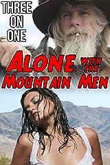 Alone with the Mountain Men (Dark, Steamy Suspense) (Three on One)