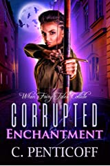 Corrupted Enchantment: When Fairy Tales Collide Kindle Edition
