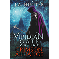 Viridian Gate Online: Crimson Alliance: A litRPG Adventure (The Viridian Gate Archives Book 2) (English Edition)