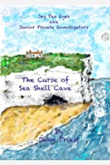 The Curse of Sea Shell Cave: Jay-Pea-Eyes aka Junior Private Investigators Kindle Edition