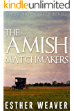The Amish Matchmakers (Amish Romance) (Landchester Amish Matchmakers Series Book 1)