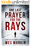 One Last Prayer for the Rays: A shocking and exhilarating new crime thriller for 2019