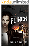 Flinch: An explosive fast paced thriller with a twist. Adventure, mystery and suspense.